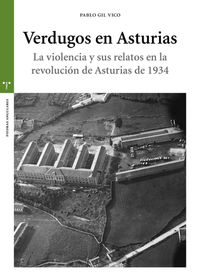 VERDUGOS DE ASTURIAS - LA VIOLENCIA Y SUS RELATOS EN LA REVOLUCION DE ASTURIAS DE 1934