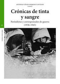 CRONICAS DE TINTA Y SANGRE - PERIODISTAS Y CORRESPONSALES DE GUERRA (1936-1945)