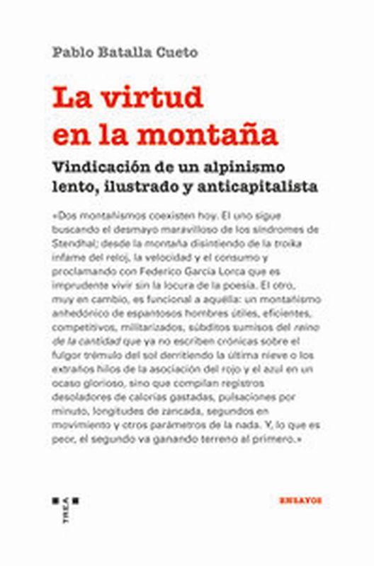 VIRTUD EN LA MONTAÑA, LA - VINDICACION DE UN ALPINISMO LENTO, ILUSTRADO Y ANTICAPITALISTA