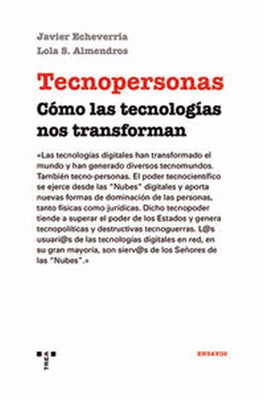 TECNOPERSONAS - COMO LAS TECNOLOGIAS NOS TRANSFORMAN