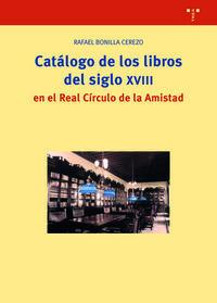 CATALOGO DE LOS LIBROS DEL SIGLO XVIII EN EL REAL CIRCULO DE LA AMISTAD