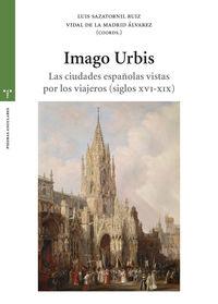 IMAGO URBIS - LAS CIUDADES ESPAÑOLAS VISTAS POR LOS VIAJEROS (SIGLOS XVI-XIX)