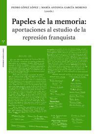 PAPELES DE LA MEMORIA - APORTACIONES AL ESTUDIO DE LA REPRESION FLAQUITA