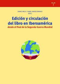 EDICION Y CIRCULACION DEL LIBRO EN IBEROAMERICA DESDE EL FINAL DE LA SEGUNDA GUERRA MUNDIAL