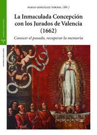 INMACULADA CONCEPCION CON LOS JURADOS DE VALENCIA, LA (1662) - CONOCER EL PASADO, RECUPERAR LA MEMORIA