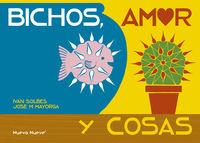 BICHOS, AMOR Y COSAS