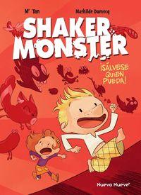SHAKER MONSTER 1 - ¡SALVESE QUIEN PUEDA!