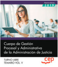 TEMARIO 5 T. L. - CUERPO DE GESTION PROCESAL Y ADMINISTRATIVA - ADMINISTRACION JUSTICIA - TURNO LIBRE