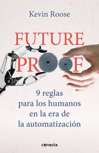 FUTUREPROOF - 9 REGLAS PARA LOS HUMANOS EN LA ERA DE LA AUTOMATIZACION
