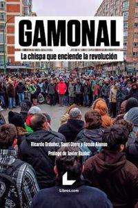 GAMONAL - LA CHISPA QUE ENCIENDE LA REVOLUCION