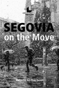 SEGOVIA ON THE MOVE