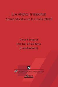 LOS OBJETOS SI IMPORTAN - ACCION EDUCATIVA EN LA ESCUELA INFANTIL