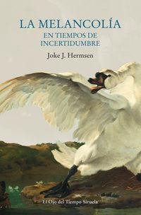 La melancolia en tiempos de incertidumbre - Joke J. Hermsen