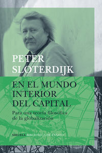 En El Mundo Interior Del Capital - Para Una Teoria Filosofica De La Globalizacion - Peter Sloterdijk