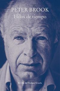 Hilos De Tiempo - Peter Brook