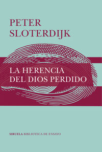 La herencia del dios perdido - Peter Sloterdijk
