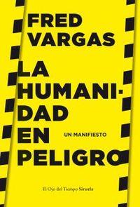 Humanidad En Peligro, La - Un Manifiesto - Fred Vargas