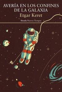 Averia En Los Confines De La Galaxia (premio Sapir Prize 2019) - Etgar Keret