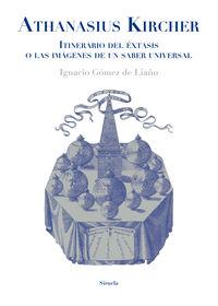 Athanasius Kircher - Ignacio Gomez De Liaño