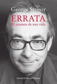 Errata - El Examen De Una Vida - George Steiner