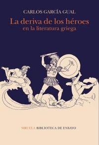 DERIVA DE LOS HEROES, LA - EN LA LITERATURA GRIEGA