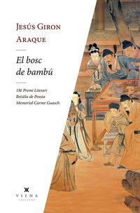 Bosc De Bambu, El (premi Literari Betulia De Poesia Memorial Carme Guasch) - Jesus Giron Araque
