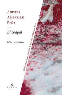 Coagul, El (45e Premi Poesia Marti Dot De Sant Feliu De Llobregat 2019) - Andrea Ambatlle Peña