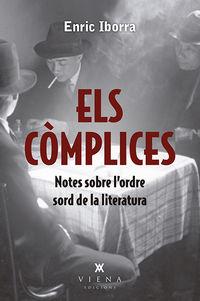 COMPLICES, ELS - NOTES SOBRE L'ORDRE SORD DE LA LITERATURA