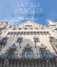 LA CASA AMATLLER - EL COR DE BARCELONA
