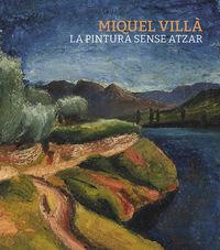 MIQUEL VILLA - LA PINTURA SENSE ATZAR