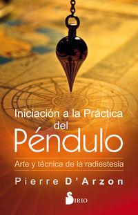 INCIACION A LA PRACTICA DEL PENDULO - ARTE Y TECNICA DE LA RADIESTESIA