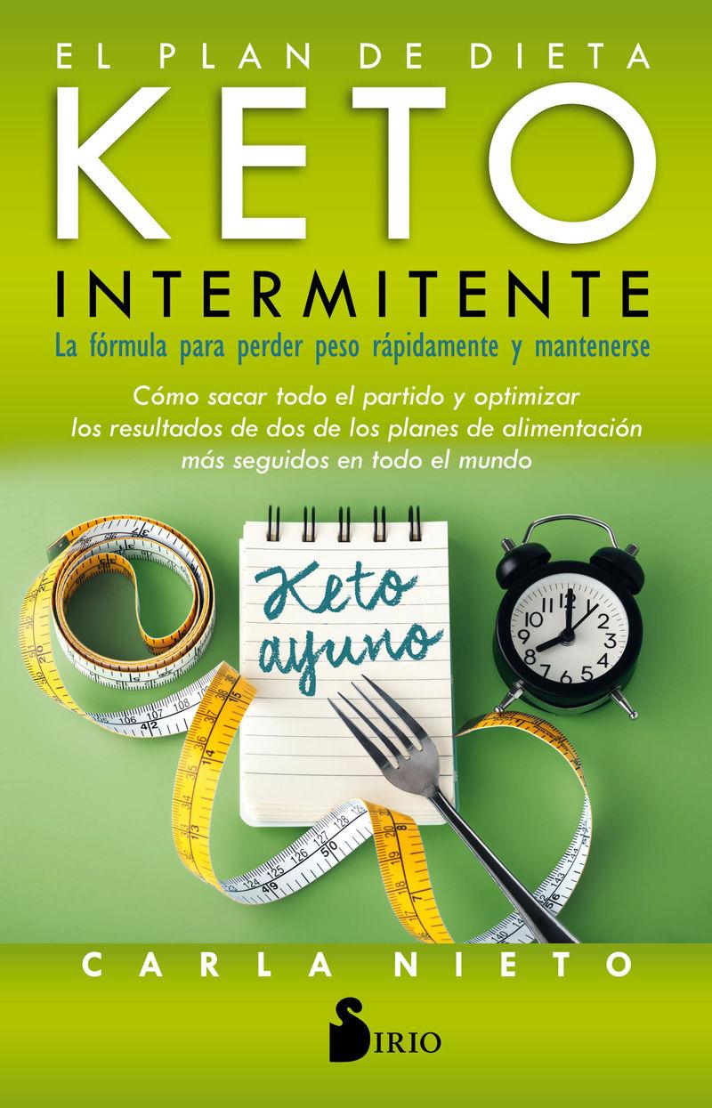 Plan De Dieta Keto Intermitente, El - La Formula Para Perder Peso Rapidamente Y Mantenerse - Carla Nieto Ortega
