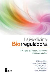 Medicina Biorreguladora, La - Un Enfoque Holisitco E Innovador De La Autocuracion - Thom Dickson / James Paul Maffitt Odell / [ET AL. ]
