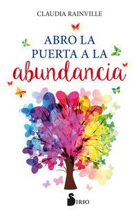 Yo Abro La Puerta A La Abundancia - Claudia Rainville