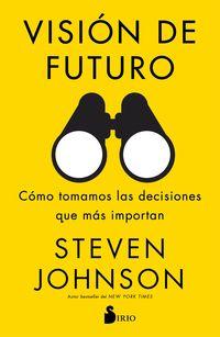 VISION DE FUTURO - COMO TOMAMOS LAS DECISIONES QUE MAS IMPORTAN
