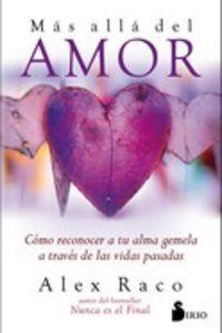 Mas Alla Del Amor - Como Reconocer A Tu Alma Gemela A Traves De Las Vidas Pasadas - Alex Raco