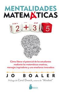 MENTALIDADES MATEMATICAS - COMO LIBERAR EL POTENCIAL DE LOS ESTUDIANTES MEDIANTE LAS MATEMATICAS CREATIVAS, MENSAJES INSPIRADORES Y UNA ENSEÑANZA INNOVADORA