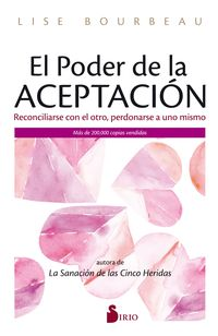 PODER DE LA ACEPTACION, EL - RECONCILIARSE CON EL OTRO, PERDONARSE A UNO MISMO