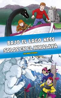 BAJO EL LAGO NESS / SOLOS EN EL HIMALAYA