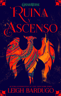 Ruina Y Ascenso (sombra Y Hueso 3) - Leigh Bardugo