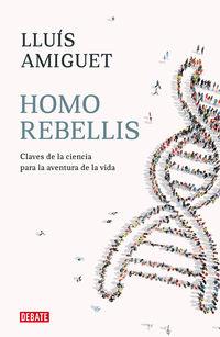 HOMO REBELLIS - UN VIAJE POR LA HISTORIA DE LAS IDEAS Y DE LA CIENCIA