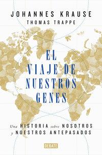 VIAJE DE NUESTROS GENES, EL - UNA HISTORIA SOBRE NOSOTROS Y NUESTROS ANTEPASADOS