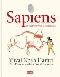 Sapiens - El Nacimiento De La Humanidad (ed. Grafica) - Yuval Noah Harari / David Vandermeulen / Daniel Casanave