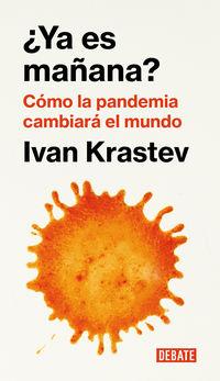 ¿ya Es Mañana? - Como La Pandemia Cambiara El Mundo - Ivan Krastev