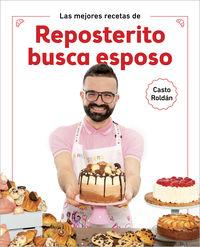 Las mejores recetas de reposterito busca esposo - Casto Roldan