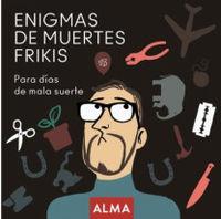 ENIGMAS DE MUERTES FRIKIS - PAR ADIAS DE MALA SUERTE