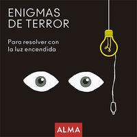 ENIGMAS DE TERROR - PARA RESOLVER CON LA LUZ ENCENDIDA