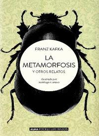 La metamorfosis y otros relatos - Franz Kafka / Santiago Caruso (il. )