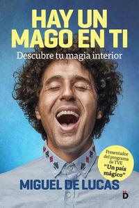 hay un mago en ti - descubre tu magia interior - Miguel De Lucas
