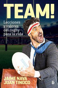 Team! - Lecciones Y Valores Del Rugby Para La Vida - Jaime Nava / Juan Tinoco